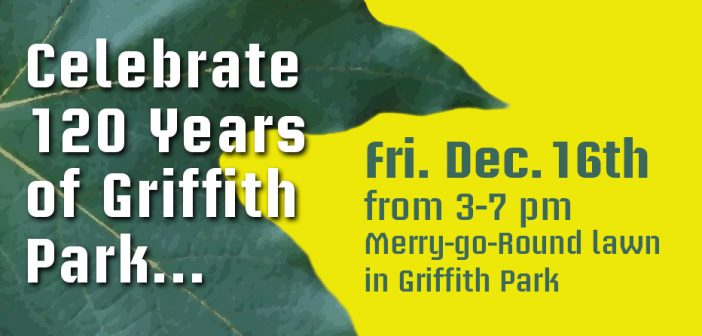 Save the Date – Help Celebrate the 12oth Anniversary of Griffith Park
