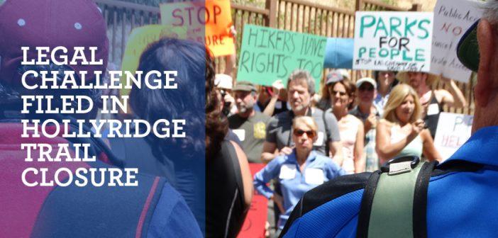 Legal Challenge Filed in Hollyridge Trailhead Access Closure