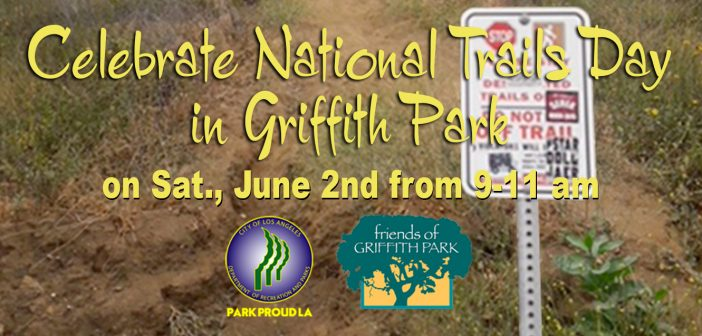 National Trails Day is Coming to Griffith Park